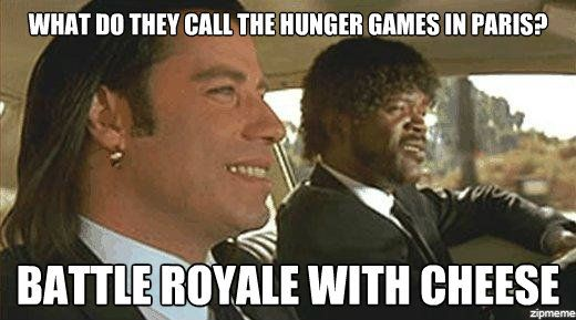 IMAGE(http://kessukolot.files.wordpress.com/2012/03/hunger-games-battle-royale-with-cheese-meme.jpg)